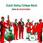 Dutch Swing College Band Live In Amsterdam