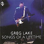 Greg Lake Songs Of A Lifetime