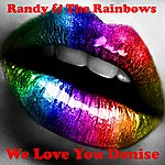 Randy We Love You Denise
