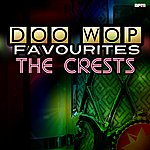 The Crests Doo Wop Favourites