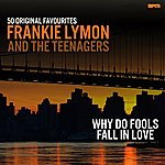 Frankie Lymon & The Teenagers Why Do Fools Fall In Love - 50 Original Favourites
