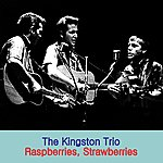 The Kingston Trio Raspberries, Strawberries