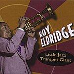 Roy Eldridge Little Jazz Trumpet Giant