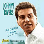 Johnny Rivers This Could Be The One - The Early Sides, 1958 - 1962