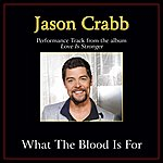 Jason Crabb What The Blood Is For Performance Tracks