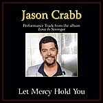 Jason Crabb Let Mercy Hold You Performance Tracks
