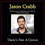 Jason Crabb There's Not A Crown (Without A Cross) Performance Tracks
