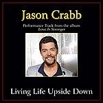 Jason Crabb Living Life Upside Down Performance Tracks