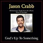 Jason Crabb God's Up To Something Performance Tracks