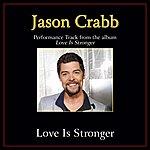 Jason Crabb Love Is Stronger Performance Tracks