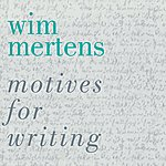 Wim Mertens Motives For Writing