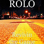 Rolo Revivin The Game