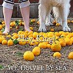 Hey E.P. We Travel By Sea