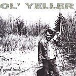 Ol' Yeller Good Luck