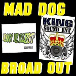 Mad Dog Broad Out