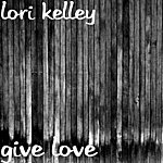Lori Kelley Give Love