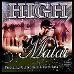 Matai High (Feat. Soldier Hard & Kuzzn Bank)