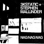 3kStatic Nag Nag Nag