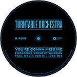 Turntable Orchestra You're Gonna Miss Me (Remixes)