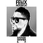 Felix Da Housecat Sinner Winner