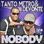 Tanto Metro & Devonte Nobody - Single