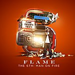 Flame The 6th: Man On Fire