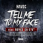 Havoc Tell Me To My Face