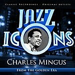 Charles Mingus Charles Mingus - Jazz Icons From The Golden Era