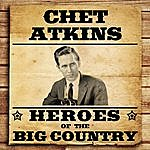Chet Atkins Heroes Of The Big Country - Chet Atkins