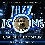 Cannonball Adderley Cannonball Adderley - Jazz Icons From The Golden Era