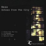 Ness Echoes From The City
