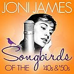 Joni James Songbirds Of The 40's And 50's - Joni James