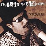 Porterhouse Bob Rockin' The Big House