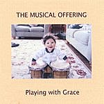 The Musical Offering Playing With Grace