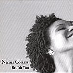Nicole Collins Not This Time