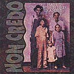 Non Credo Happy Wretched Family