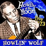 Howlin' Wolf Howlin' At The Moon - Live '73
