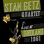 Stan Getz Quartet Live At Birdland 1961