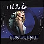 Nikkole Gon' Bounce (Maxi Single)
