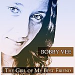 Bobby Vee The Girl Of My Best Friend