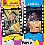 Wayne Wonder Wayne Wonder And Sanchez, Pt. 1