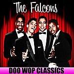 The Falcons Doo Wop Classics