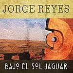 Jorge Reyes Bajo El Sol Jaguar