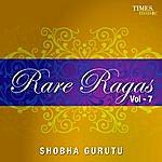 Shobha Gurtu Rare Ragas Vol. 7