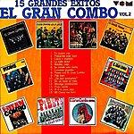 El Gran Combo De Puerto Rico 15 Grandes Exitos, Vol. 2