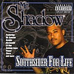 Mr. Shadow Southsider For Life