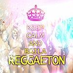 Varios Keep Calm And Baila Reggaeton