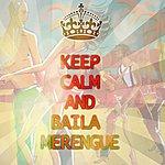 Varios Keep Calm And Baila Merengue