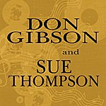 Don Gibson Don Gibson & Sue Thompson