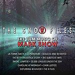 Mark Snow The Snow Files - The Film Music Of Mark Snow